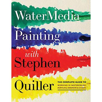 Watermedia Painting - The Complete Guide to Working in Watercolor - Ac