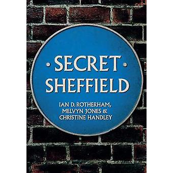 Geheime Sheffield door Ian D. Rotherham - Mel Jones - Christine Handley