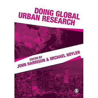 Doing Global Urban Research by John Harrison - 9781473978577 Book