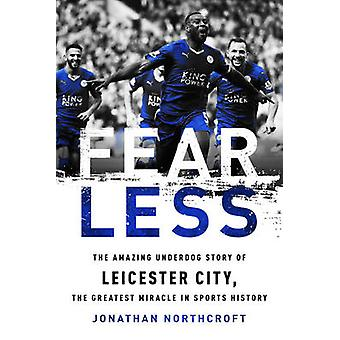 Fearless - The Amazing Underdog Story of Leicester City - the Greatest