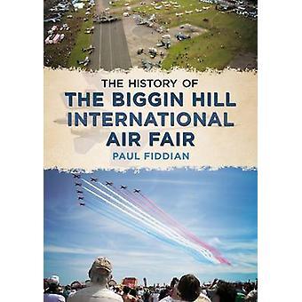 L'histoire de l'internationale de Biggin Hill Air Fair par Paul Fiddian