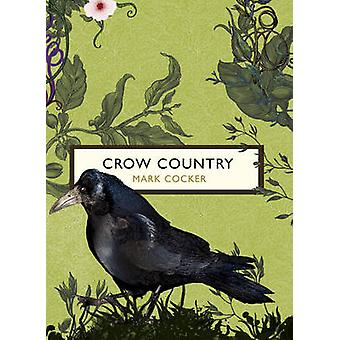 Crow Country (The Birds and the Bees) by Mark Cocker - 9781784871123