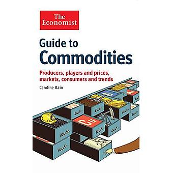 The Economist Guide to Commodities - Producers - Players and Prices; M
