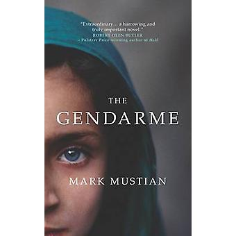 The Gendarme by Mark Mustian - 9781851688395 Book