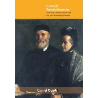 Genteel Revolutionaries (New edition) by Carmel Quinlan - 97818591839