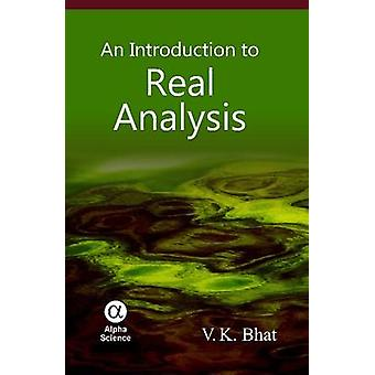 An Introduction to Real Analysis by V. K. Bhat - 9781842657058 Book