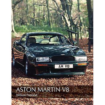 Aston Martin - v. 8 durch William Presland - 9781847970664 Buch