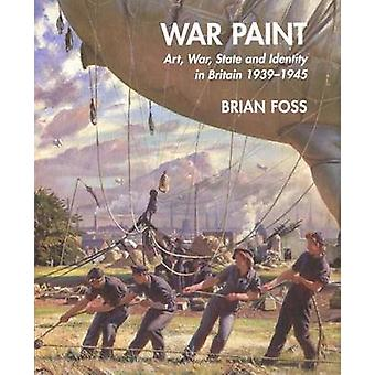 War Paint - Art - War - State and Identity in Britain - 1939-1945 by B
