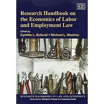 Research Handbook on the Economics of Labor and Employment Law by Cyn