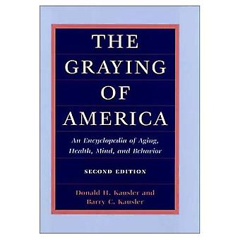 The Graying of America: An Encyclopedia of Aging, Health, Mind, and Behavior