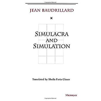 Simulacra and Simulation (The Body in Theory: Histories of Cultural Materialism)