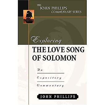 Exploring the Love Song of Solomon: An Expository Commentary