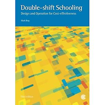Double-Shift Schooling: Design and Operation for Cost-Effectiveness