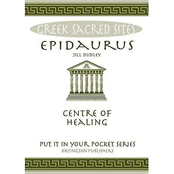 Epidaurus: Centre of Healing. All You Need to Know About the Site's Myths, Legends and its Gods (Put it in Your...