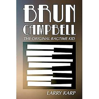 Brun Campbell: Den ursprungliga Ragtime Kid