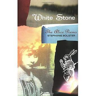 White Stone : The Alice Poems