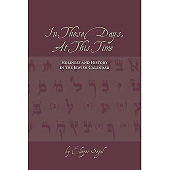 À cette époque, en ce moment: sainteté et historique dans le calendrier juif