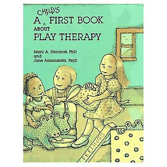 A Child's First Book About Play Therapy [Large Print]