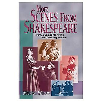 More Scenes from Shakespeare: Twenty Cuttings for Acting and Directing Practice