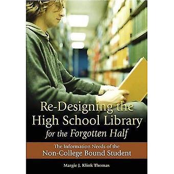 Re-conception de la bibliothèque de l'école secondaire pour la moitié oubliée: les besoins d'Information du collège-Non lié étudiant