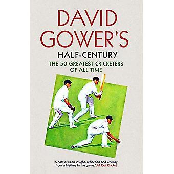 David Gower s metà-secolo: la 50 Cricketers più grande di tutti i tempi