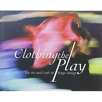 Clothing the Play: The Art and Craft of Stage Design