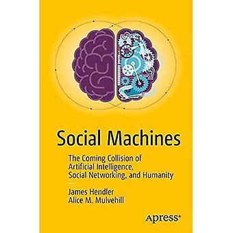 Machines sociales: La Collision de la venue de l'Intelligence artificielle, réseaux sociaux et l'humanité