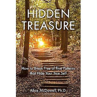 Hidden Treasure: How to Break Free of Five Patterns That Hide Your True Self