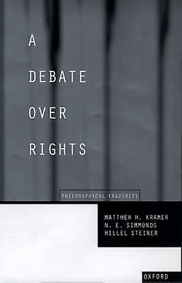 A Debate Over Rights Philosophical Enquiries by Simmonds & N. E.