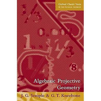 Algebraic Projective Geometry by Semple & J. G.