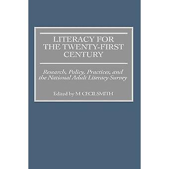 Literacy for the TwentyFirst Century Research Policy Practices and the National Adult Literacy Survey by Smith & M. Cecil