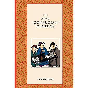 Die fünf konfuzianischen Klassiker von Nylan & Michael