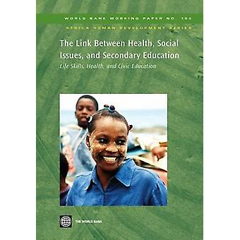 The Link Between Health Social Issues and Secondary Education Life Skills Health and Civic Education by Smith & Robert