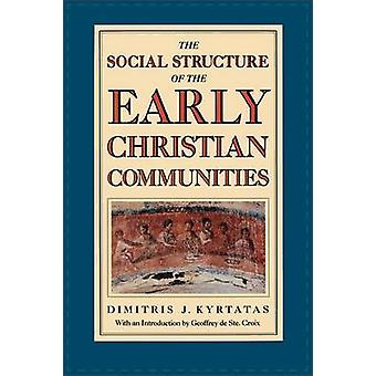 The Social Structure of the Early Christian Communities by Kyrtatas & Dimitris
