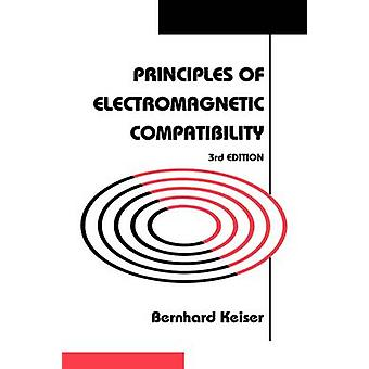 Principles of Electromagnietic Compatibility 3rd Edition by Keiser & Bernhard