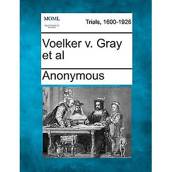 Voelker v. Gray et al by Anonymous