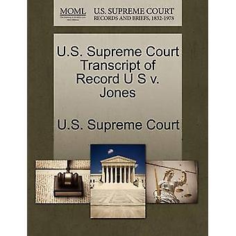 E.U. Supremo Tribunal transcrição de registro U S v. Jones pela Suprema Corte dos EUA