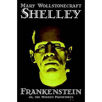Frankenstein de Mary Wollstonecraft Shelley ficção clássicos por Shelley e Mary Wollstonecraft