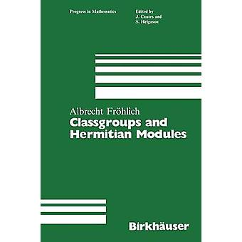 Classgroups and Hermitian Modules by Frhlich & Albrecht
