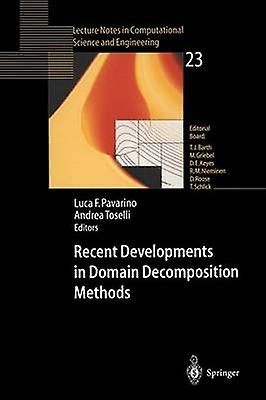 Recent Developments in Domain Decomposition Methods by Pavarino & L. F.