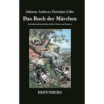 Das Buch der Mrchen by Johann Andreas Christian Lhr