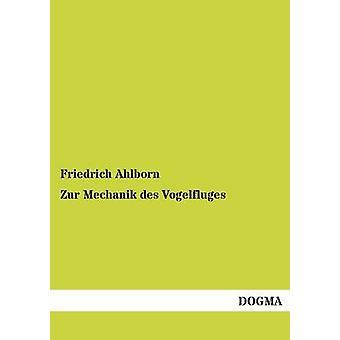 Zur Mechanik Des Vogelfluges par Ahlborn & Friedrich