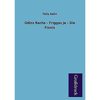 Odins Rache  Friggas Ja  Die Finnin by Dahn & Felix