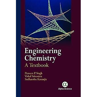 Engineering Chemistry - A Textbook by Praveen P. Singh - 9781783323647