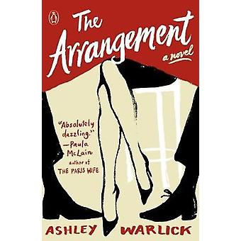 The Arrangement - A Novel by Ashley Warlick - 9780143128984 Book