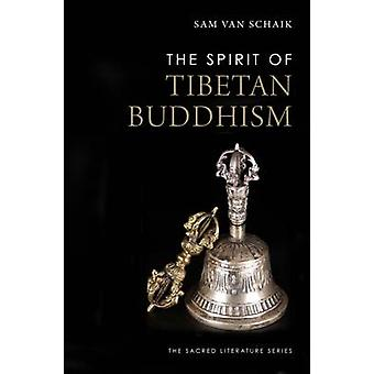 The Spirit of Tibetan Buddhism by Sam Van Schaik - 9780300198751 Book