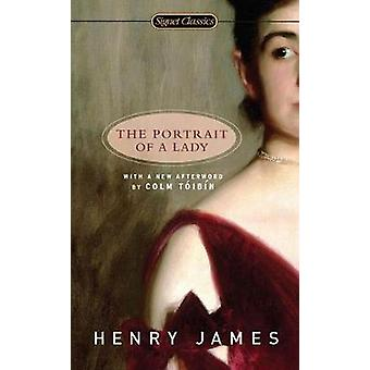 The Portrait of A Lady by Henry James - 9780451530523 Book
