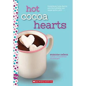 Hot Cocoa Hearts - A Wish Novel by Suzanne Nelson - 9780545928892 Book