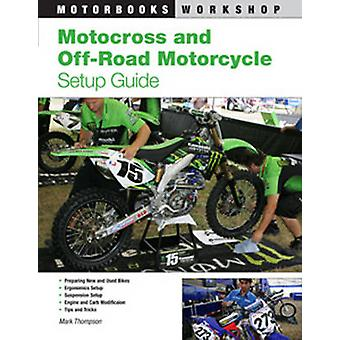 Motocross and Off-road Motorcycle Set Up Guide by Mark Thomson - 9780