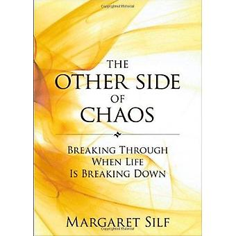 The Other Side of Chaos - Breaking Through When Life Is Breaking Down